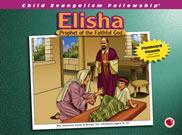 Elisei – profetul Dumnezeului credincios